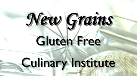 New Grains Gluten Free Culinary Insisute